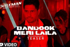 Bandook Meri Laila Song Teaser | A Gentleman – Sundar, Susheel, Risky | Sidharth | Jacqueline