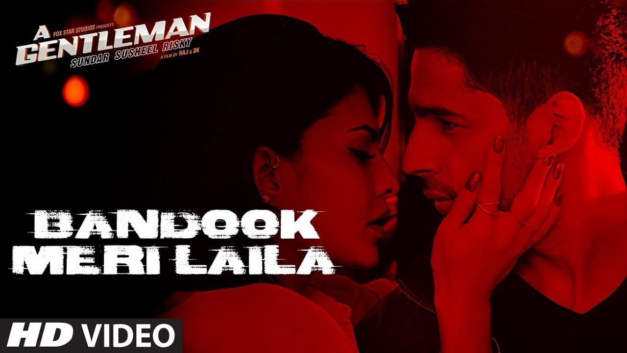 Bandook Meri Laila Song | A Gentleman – SSR | Sidharth |Jacqueline | Sachin-Jigar | Raftaar | Raj&DK