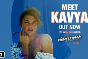 Meet Kavya | A GENTLEMAN – Sundar, Susheel, Risky| Sidharth | Jacqueline | Raj & Dk