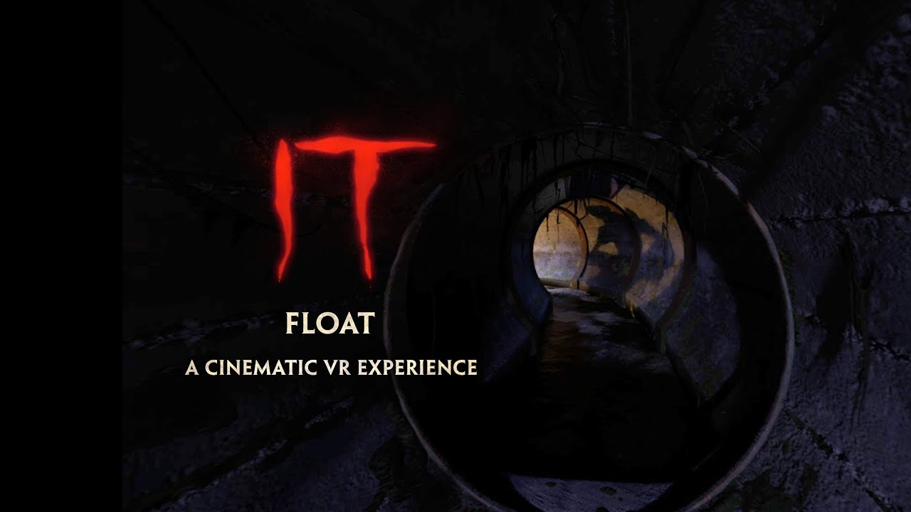 IT: FLOAT – A Cinematic VR Experience