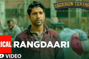 Arijit Singh: Rangdaari Lyrical Video   Lucknow Central   Farhan Akhtar Diana Penty   Arjunna Harjaie