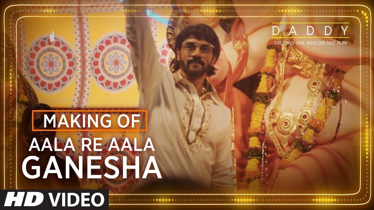 Making of Aala Re Aala Ganesha Song | Daddy | Arjun Rampal | Aishwarya Rajesh
