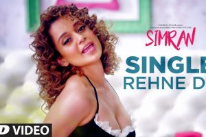 "Kangana Ranaut starring ""Single Rehne De"" Video Song released"