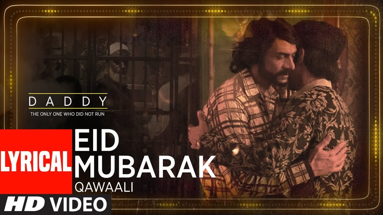 Eid Mubarak Video With Lyrical from Arjun Rampal's upcoming movie Daddy