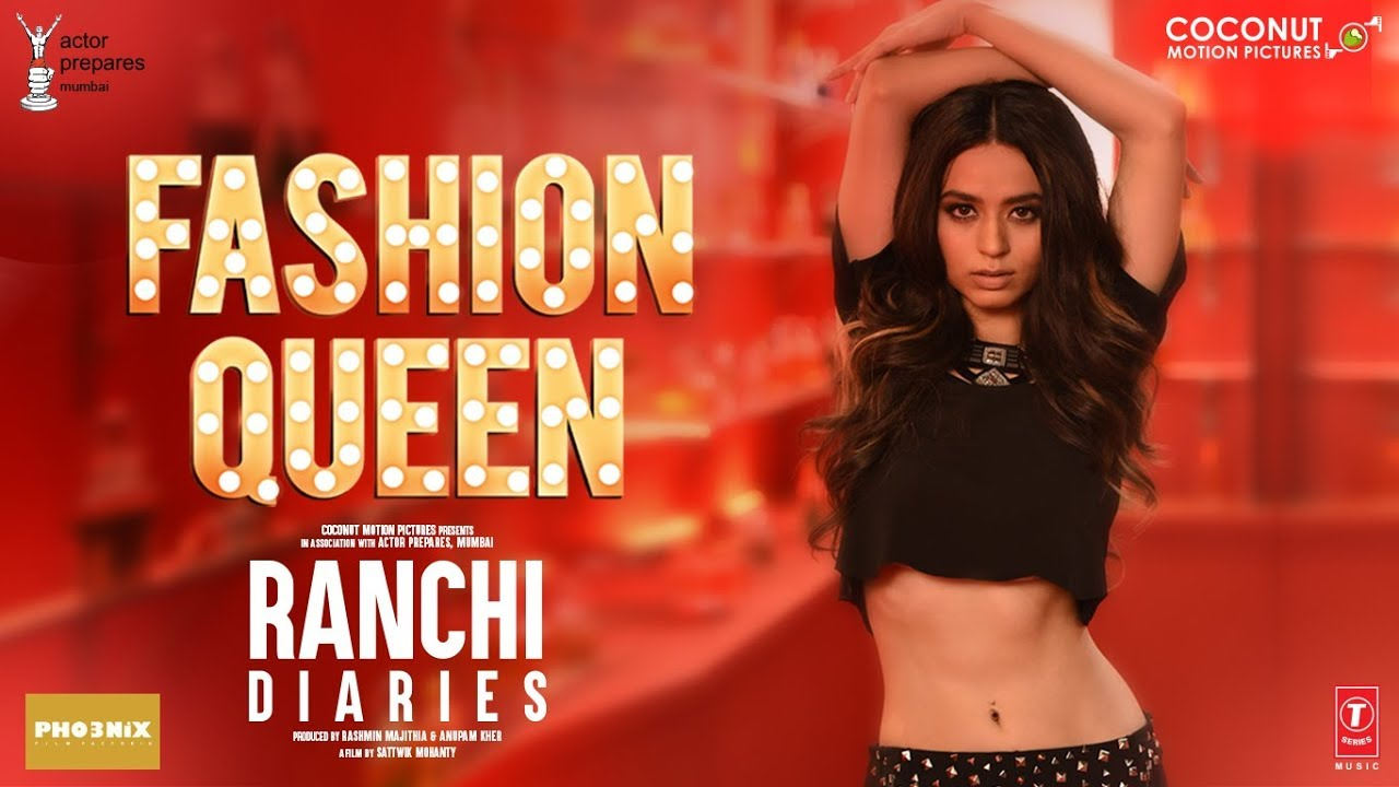 FASHION QUEEN SONG featuring Soundarya Sharma | RAAHI, NICKK | Ranchi Diaries