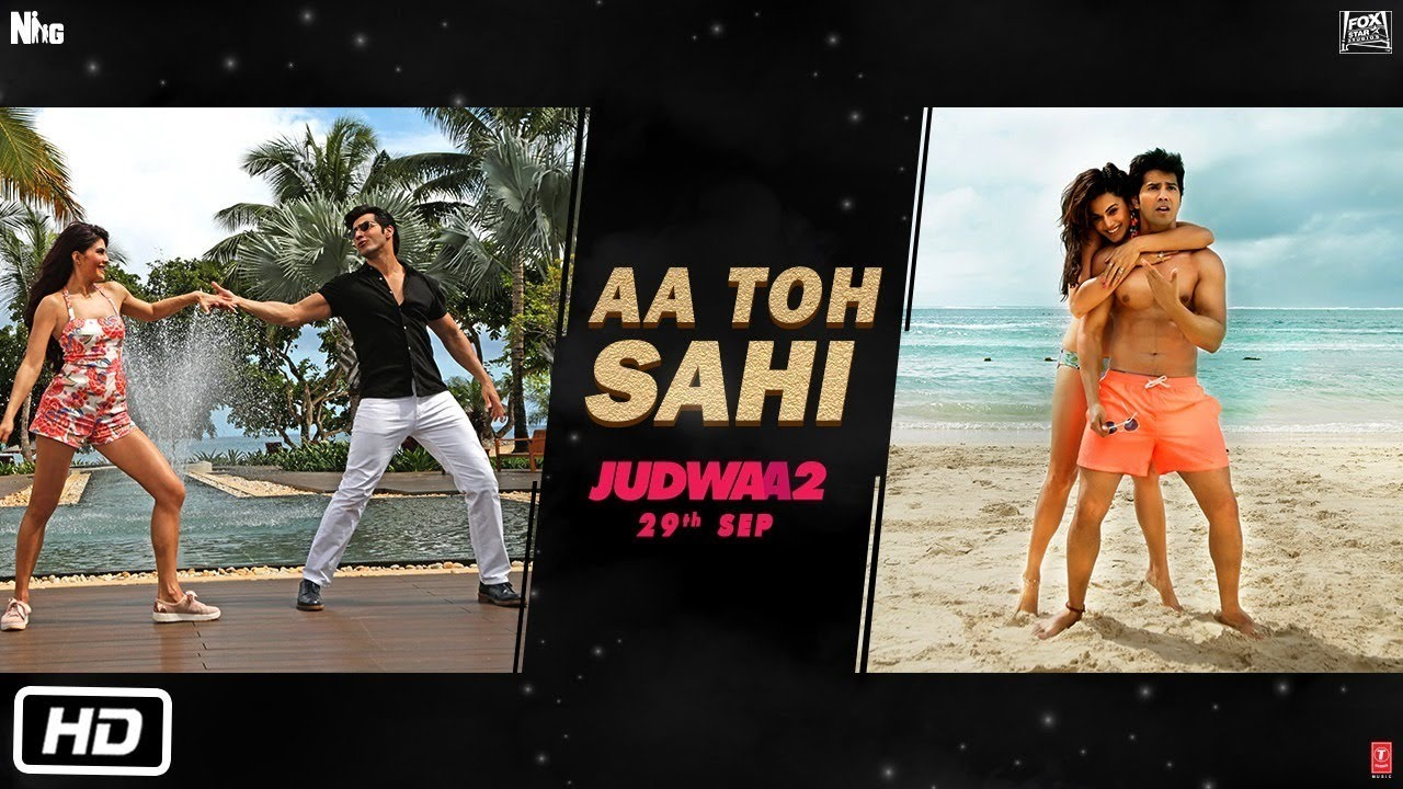 Aa Toh Sahi Song | Judwaa 2 | Official Song