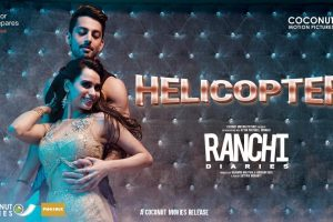 Ranchi Diaries: Helicopter Video Song