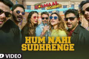 Golmaal Again: Hum Nahi Sudhrenge