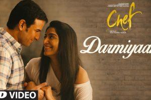 Chef: Darmiyaan Video Song