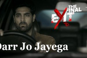 Darr Jo Jayega | The Final Exit