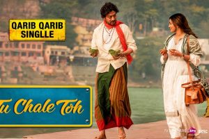 Tu Chale Toh | Qarib Qarib Singlle |