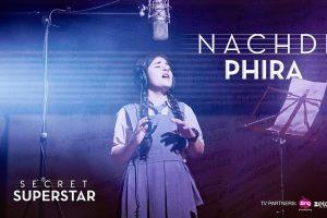 Nachdi Phira | Secret Superstar