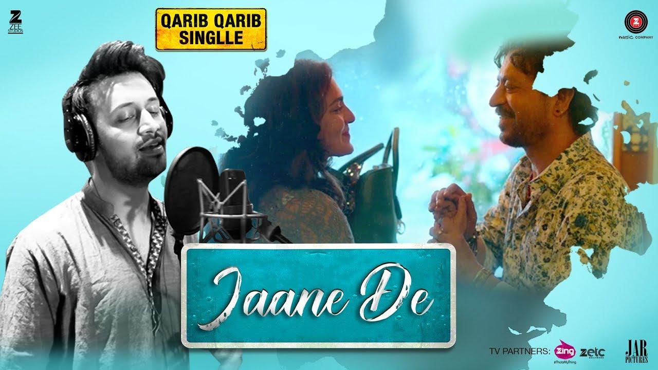 Jaane De | Qarib Qarib Singlle
