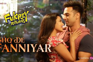 Ishq De Fanniyar   Fukrey Returns