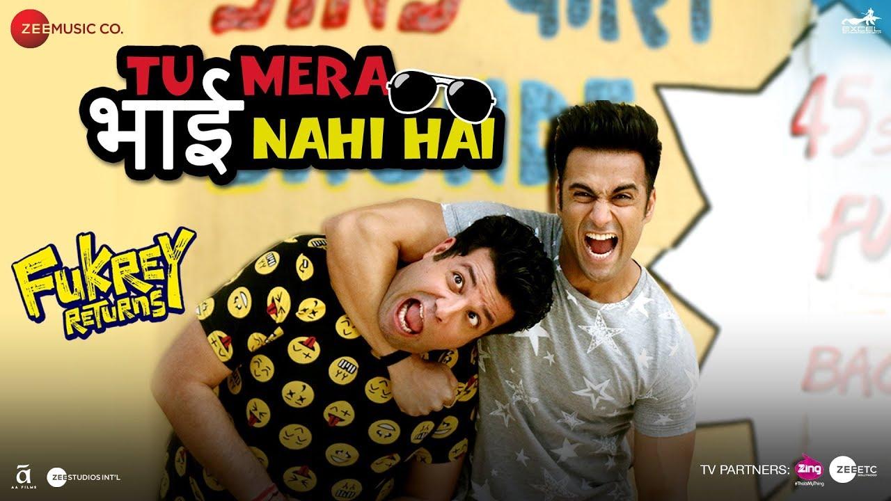 Tu Mera Bhai Nahi Hai   Fukrey Returns