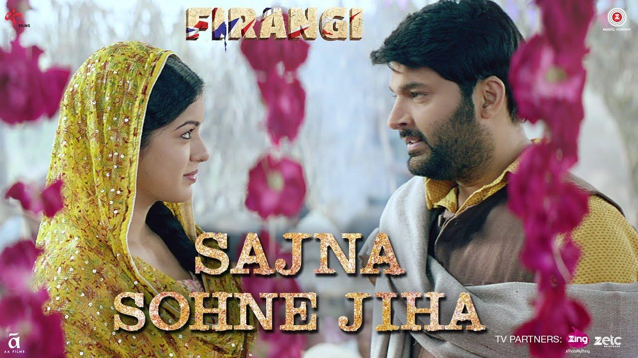 Sajna Sohne Jiha | Firangi | Kapil Sharma