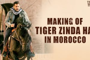 Making of Tiger Zinda Hai in Morocco | Salman Khan | Katrina Kaif