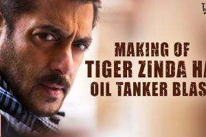 Oil Tanker Blast | Making of Tiger Zinda Hai | Salman Khan | Katrina Kaif