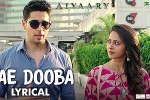Lae Dooba – Lyrical | Aiyaary