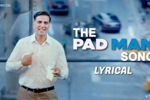 The Pad Man Song – Lyrical | Padman | Akshay Kumar & Sonam Kapoor