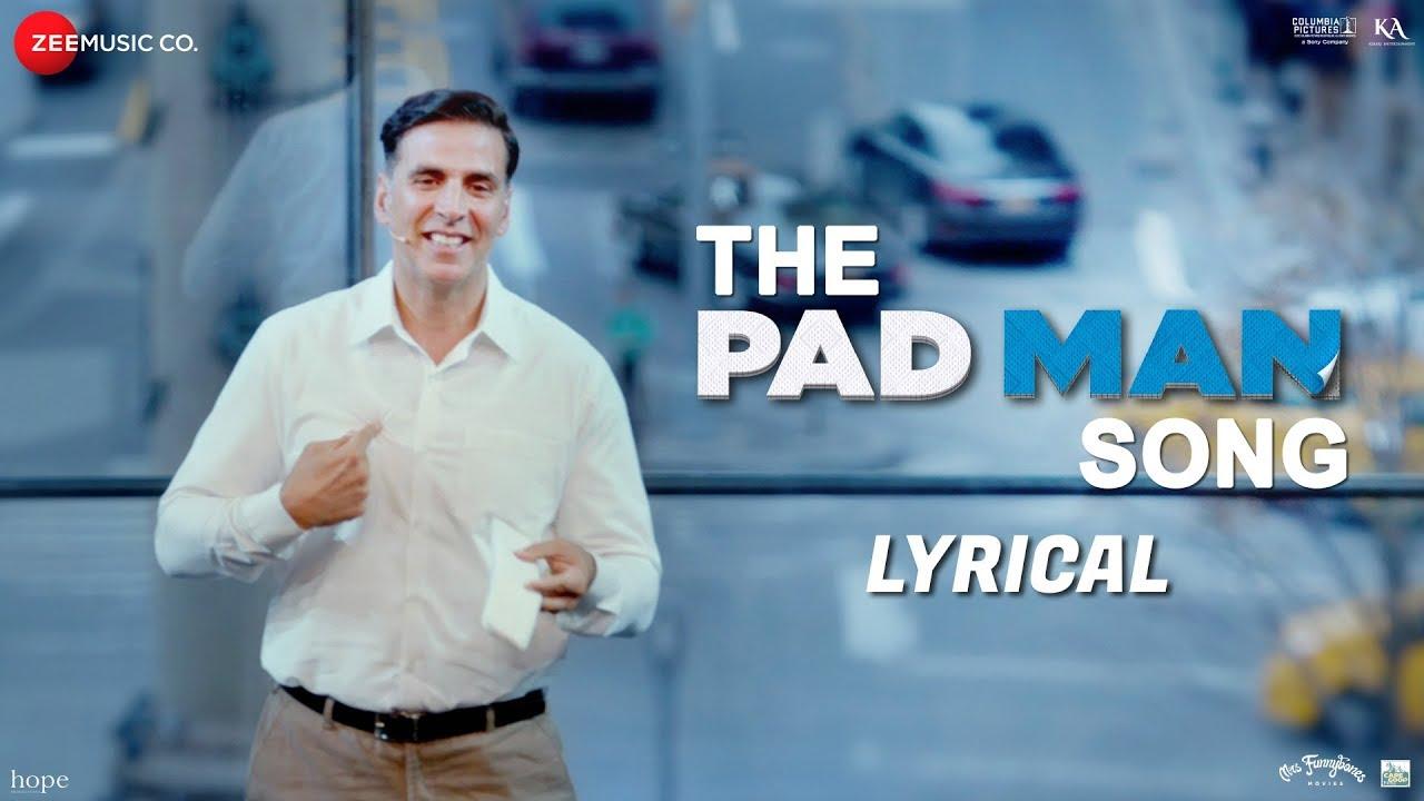 The Pad Man Song – Lyrical   Padman   Akshay Kumar & Sonam Kapoor