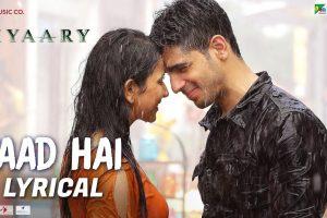 Yaad Hai – Lyrical | Aiyaary | Sidharth Malhotra, Rakul Preet