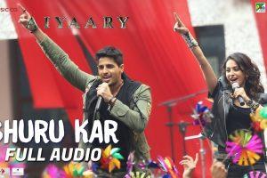 Shuru Kar – Full Audio   Aiyaary   Amit Mishra, Neha Bhasin   Rochak Kohli   Manoj Muntashir