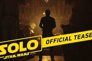 Solo: A Star Wars Story | Official Teaser