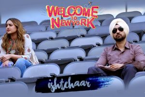 Ishtehaar | Welcome To New York