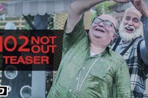 102 Not Out – Official Teaser