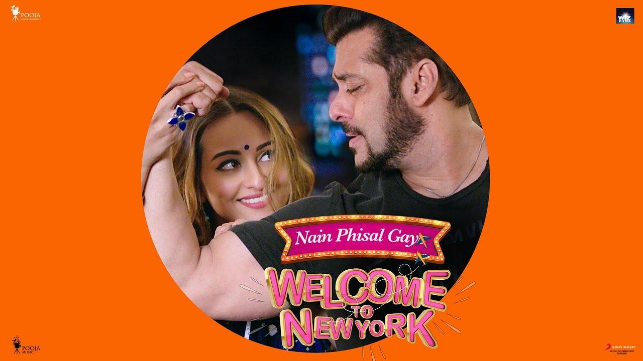 Nain Phisal Gaye | Salman Khan | Sonakshi Sinha | Welcome To New York