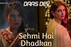 Sehmi Hai Dhadkan | Daas Dev | Atif Aslam