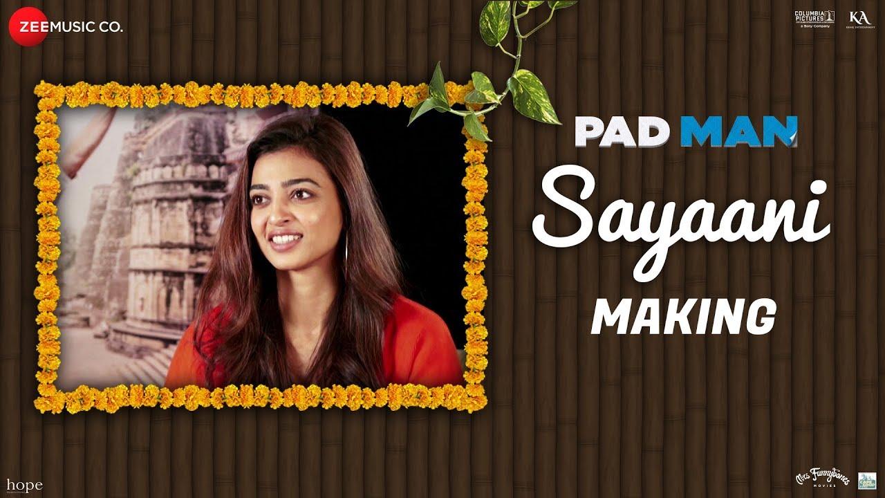 Sayaani – Making | Pad Man