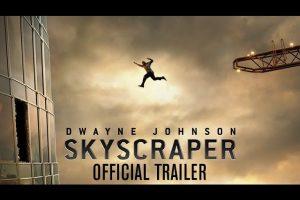 Skyscraper – Official Trailer [HD]