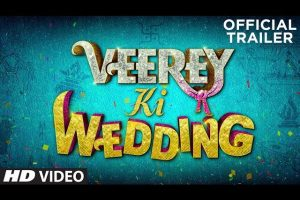 Official Trailer: Veerey Ki Wedding