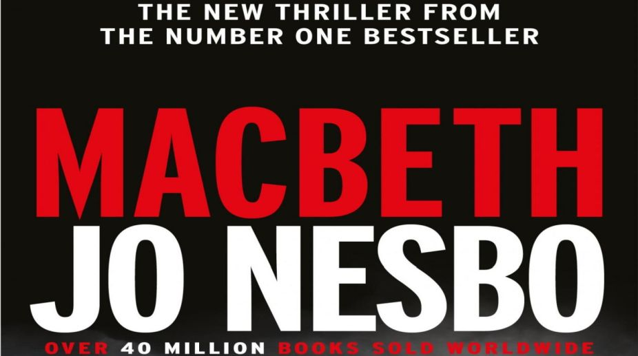 Macbeth By Jo Nesbo (Translated by Don Bartlett) Published by Hogarth.