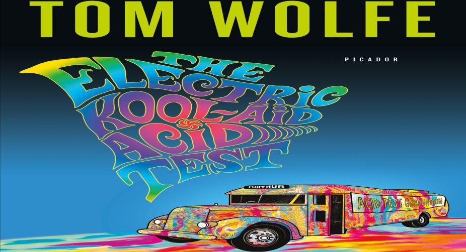 Tom Wolfe, The Electric Kool Aid Acid Test.