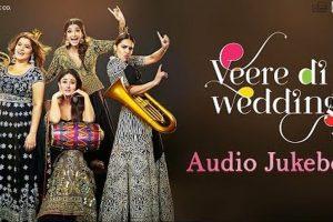Veere Di Wedding – Full Movie Audio Jukebox