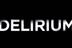 DELIRIUM Official Trailer (2018)
