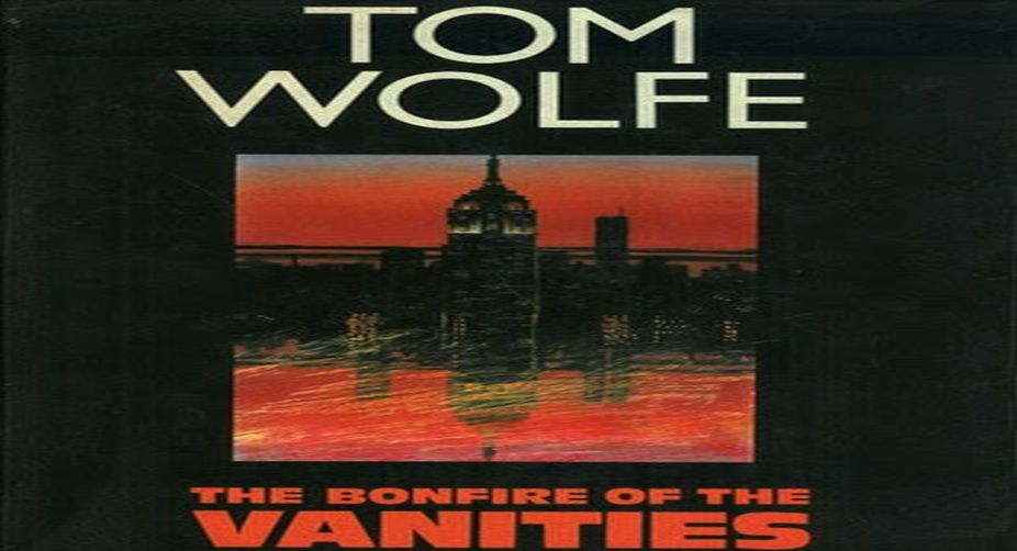 Tom Wolfe, The Bonfire of the Vanities.