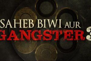Saheb, Biwi Aur Gangster 3 | Official Trailer