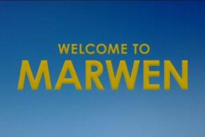 Welcome to Marwen Trailer #1