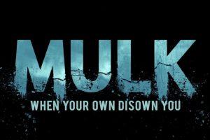 Mulk – Official Trailer | Rishi Kapoor & Taapsee Pannu