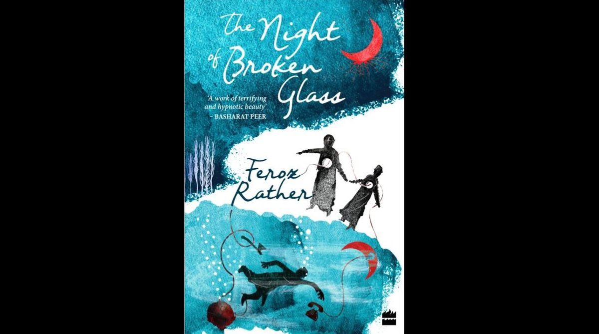 Curfewed Night, Basharat Peer, Kashmiri novelist, The Night of Broken Glass,Feroz Rather, Siddhartha Deb
