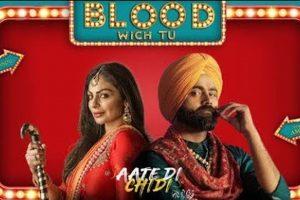 Blood Wich Tu ( Full Video ) | Amrit Maan | Neeru Bajwa | Aate Di Chidi