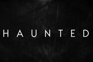 Haunted | Now Streaming | Netflix