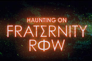 HAUNTING ON FRATERNITY ROW Trailer