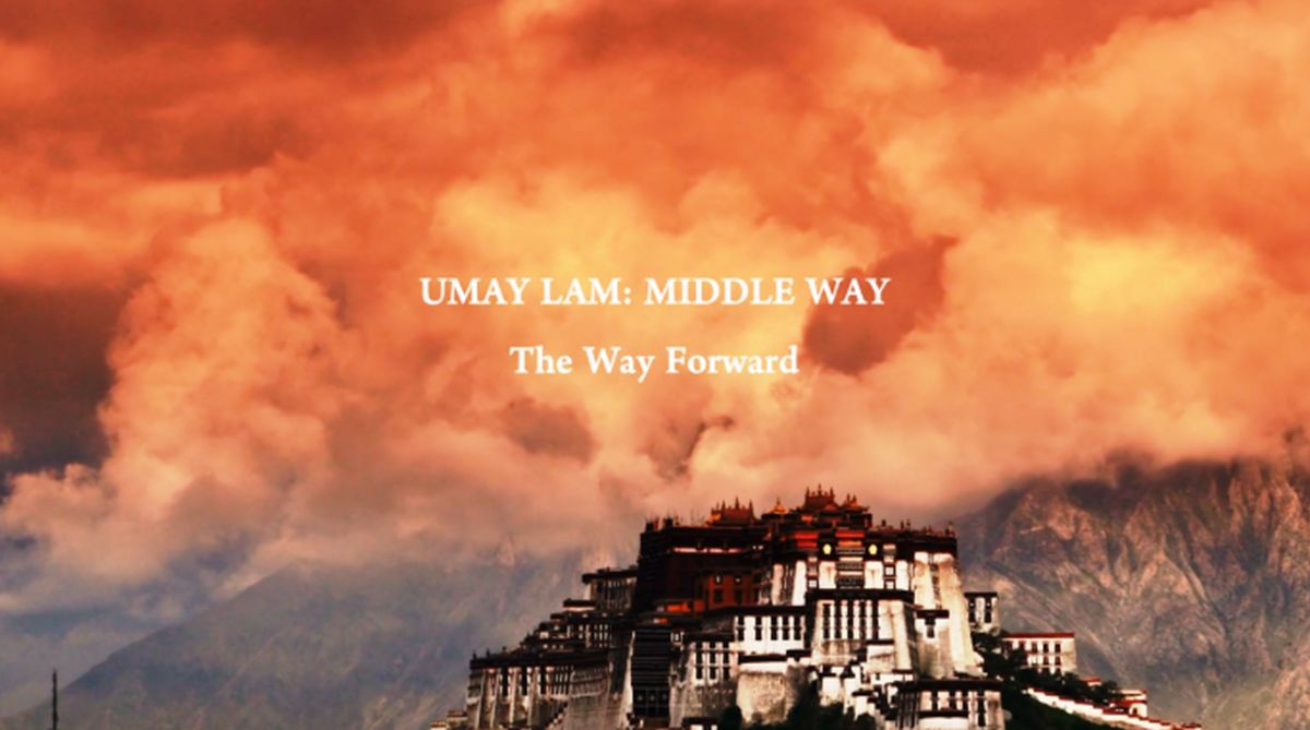 Tibet crisis, Central Tibetan Administration, Umay Lam, Dalai Lama, Tenzin Kalden, Sino-Tibet issue, Middle Way Policy