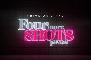 Four More Shots Please X Teaser | Prime Original 2019