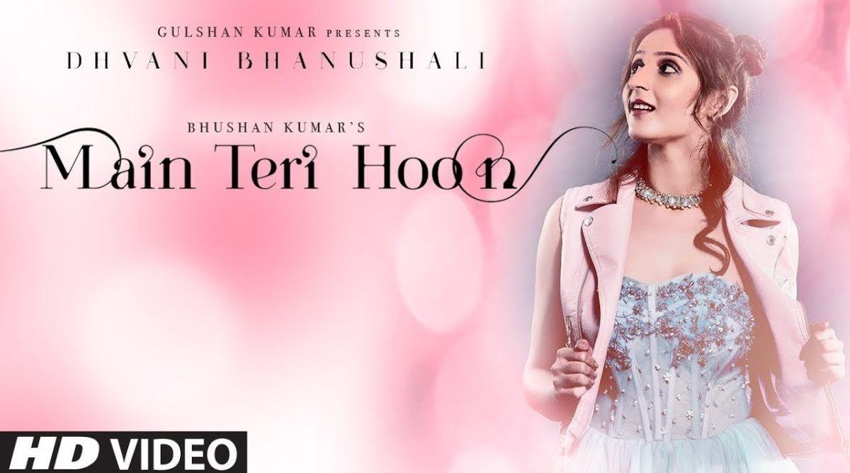 Main Teri Hoon Song | Dhvani Bhanushali | Sachin – Jigar